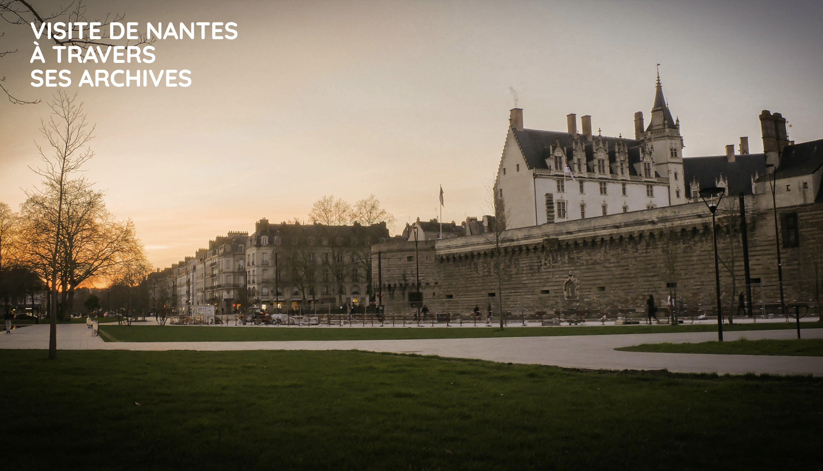 Visite de Nantes à travers ses archives